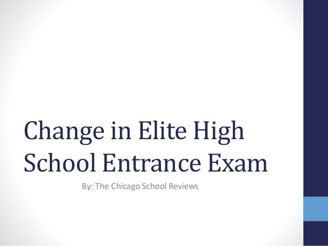 Change in Elite High School Entrance Exam By: The Chicago School Reviews