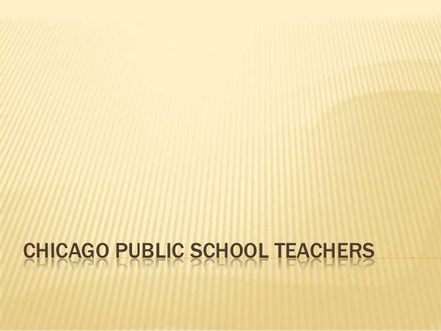 CHICAGO PUBLIC SCHOOL TEACHERS