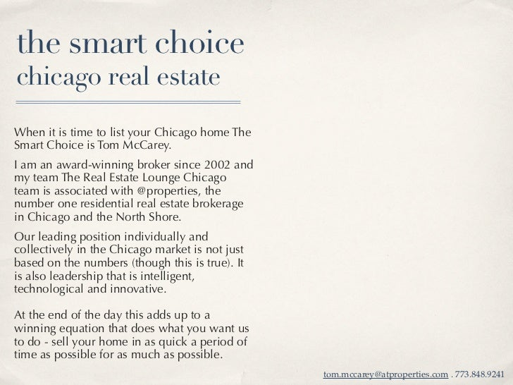 the smart choicechicago real estateWhen it is time to list your Chicago home TheSmart Choice is Tom McCarey.I am an award-...