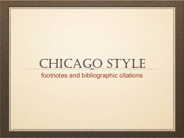 chicago style footnotes and bibliographic citations