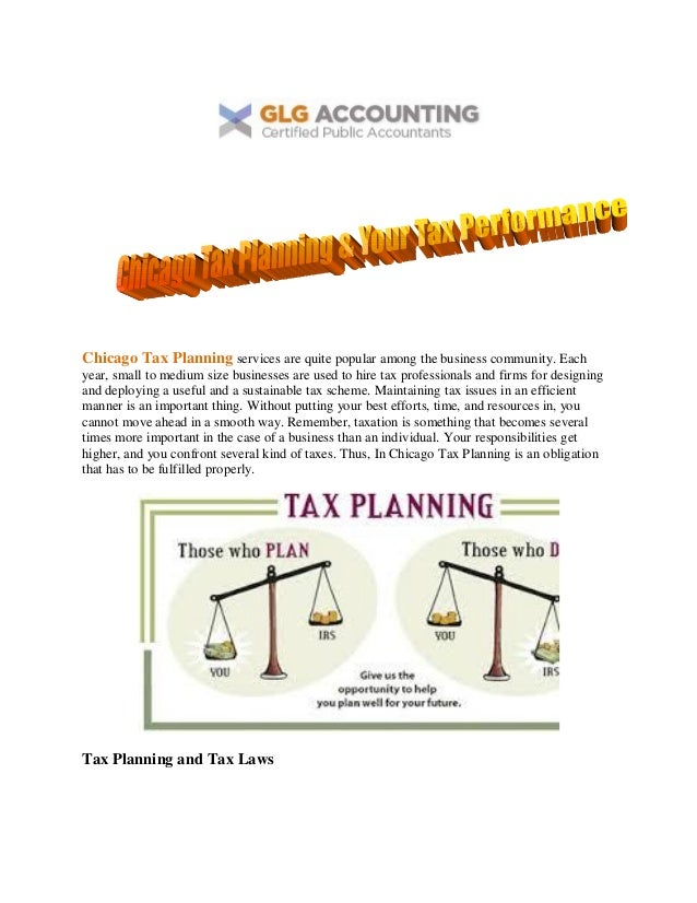 Chicago Tax Planning services are quite popular among the business community. Each year, small to medium size businesses a...