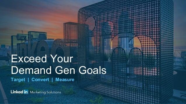 Target | Convert | Measure Exceed Your Demand Gen Goals