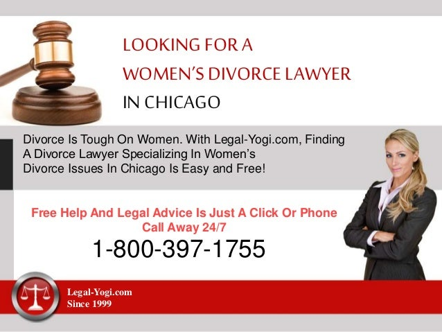 LOOKINGFOR A WOMEN'S DIVORCELAWYER IN CHICAGO Divorce Is Tough On Women. With Legal-Yogi.com, Finding A Divorce Lawyer Spe...