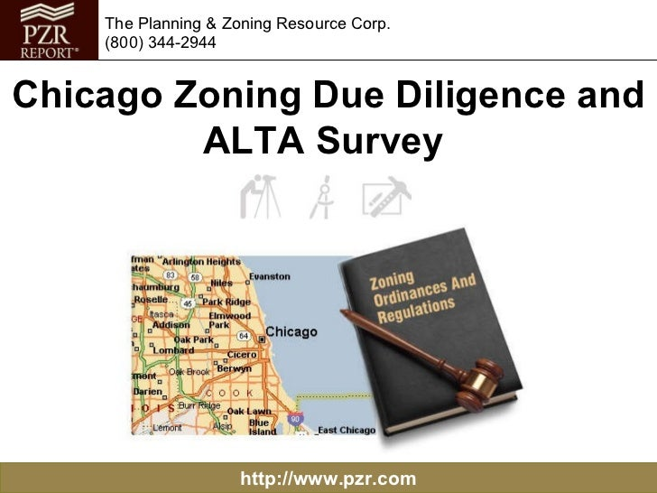 http://www.pzr.com The Planning & Zoning Resource Corp. (800) 344-2944 Chicago Zoning Due Diligence and ALTA Survey