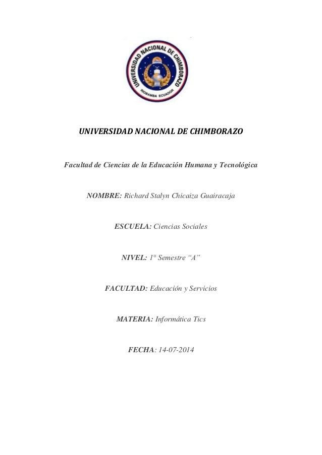 UNIVERSIDAD NACIONAL DE CHIMBORAZO Facultad de Ciencias de la Educación Humana y Tecnológica NOMBRE: Richard Stalyn Chicai...
