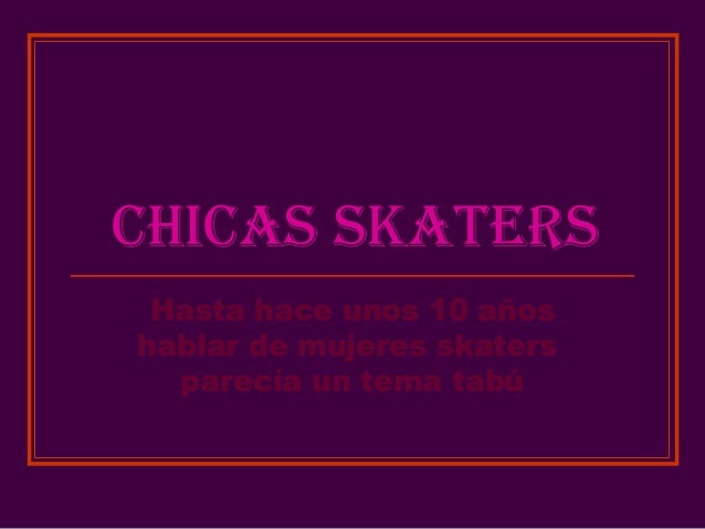 Chicas Skaters