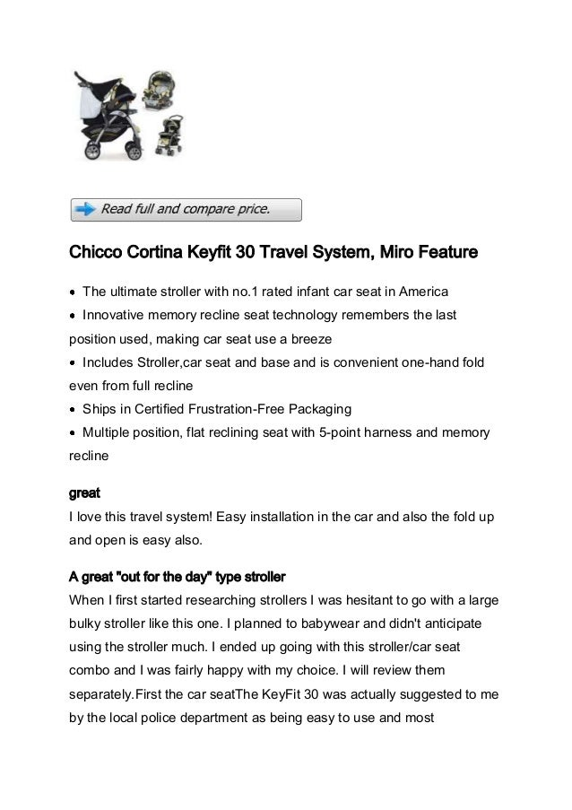 Chicco Cortina Keyfit 30 Travel System, Miro Feature  The ultimate stroller with no.1 rated infant car seat in America  In...