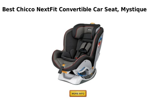 Best Chicco NextFit Convertible Car Seat