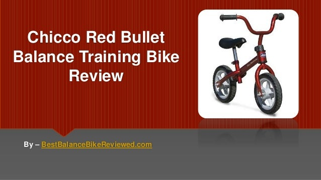 Chicco Red Bullet Balance Training Bike Review By – BestBalanceBikeReviewed.com