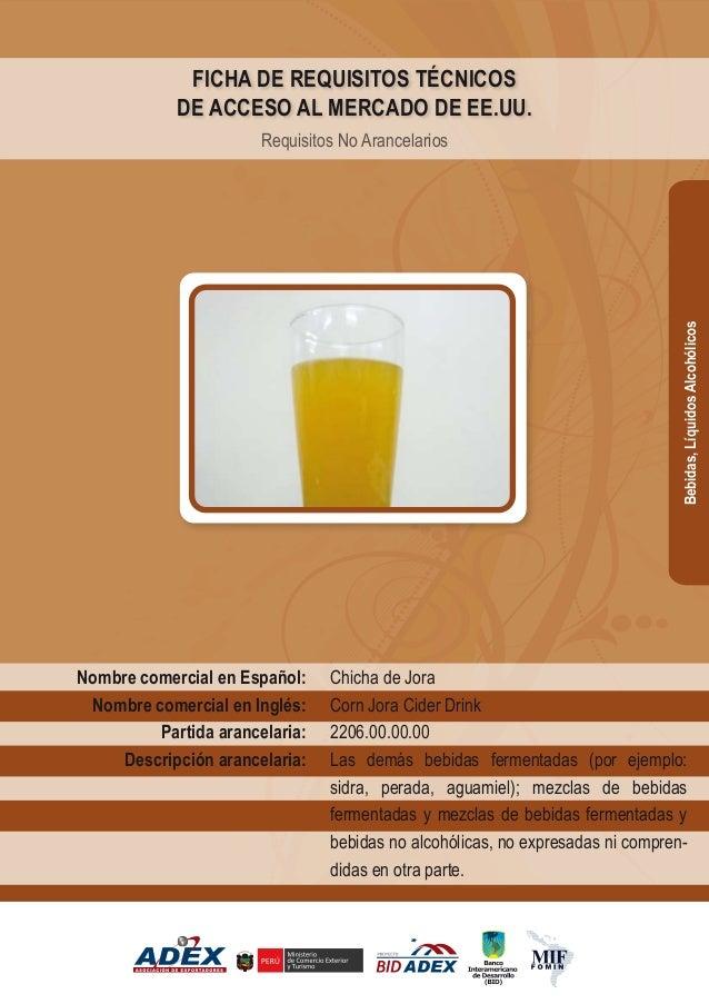 Chicha de Jora Corn Jora Cider Drink 2206.00.00.00 Las demás bebidas fermentadas (por ejemplo: sidra, perada, aguamiel); m...