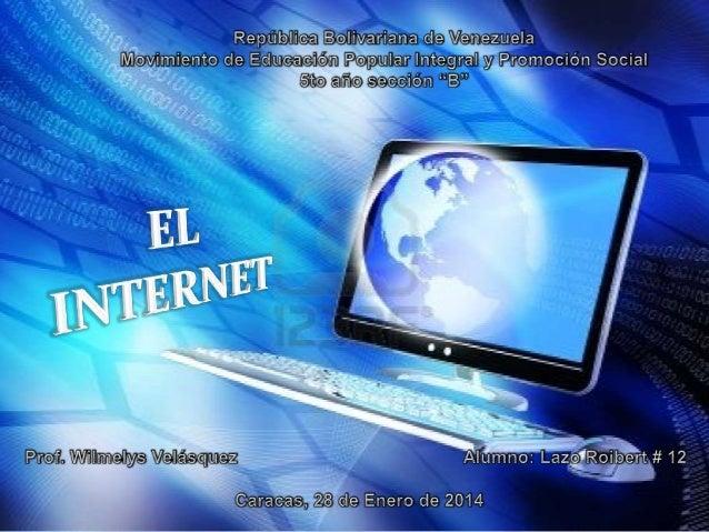 Es una red de redes de alcance mundial, es considerada como un gran avance tecnológico de la humanidad. Te ayuda a comunic...
