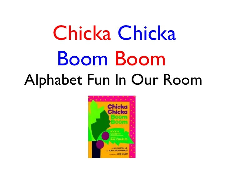Chicka Chicka boom boom - photo#18