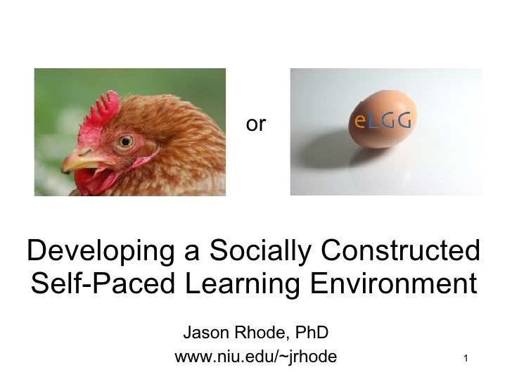 Developing a Socially Constructed Self-Paced Learning Environment Jason Rhode, PhD www.niu.edu/~jrhode or