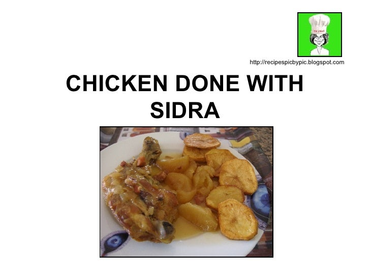 CHICKEN DONE WITH SIDRA http://recipespicbypic.blogspot.com