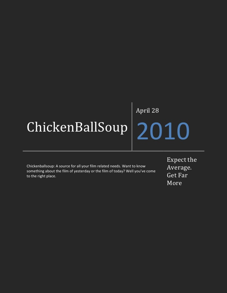 ChickenBallSoupApril 282010Chickenballsoup: A source for all your film related needs. Want to know something about the fil...