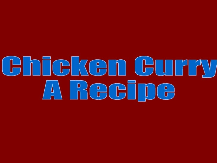 Chicken Curry A Recipe