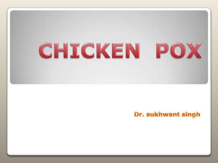 CHICKEN  POX<br />Dr. sukhwantsingh<br />