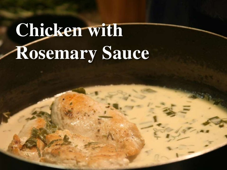 Chicken with Rosemary Sauce<br />