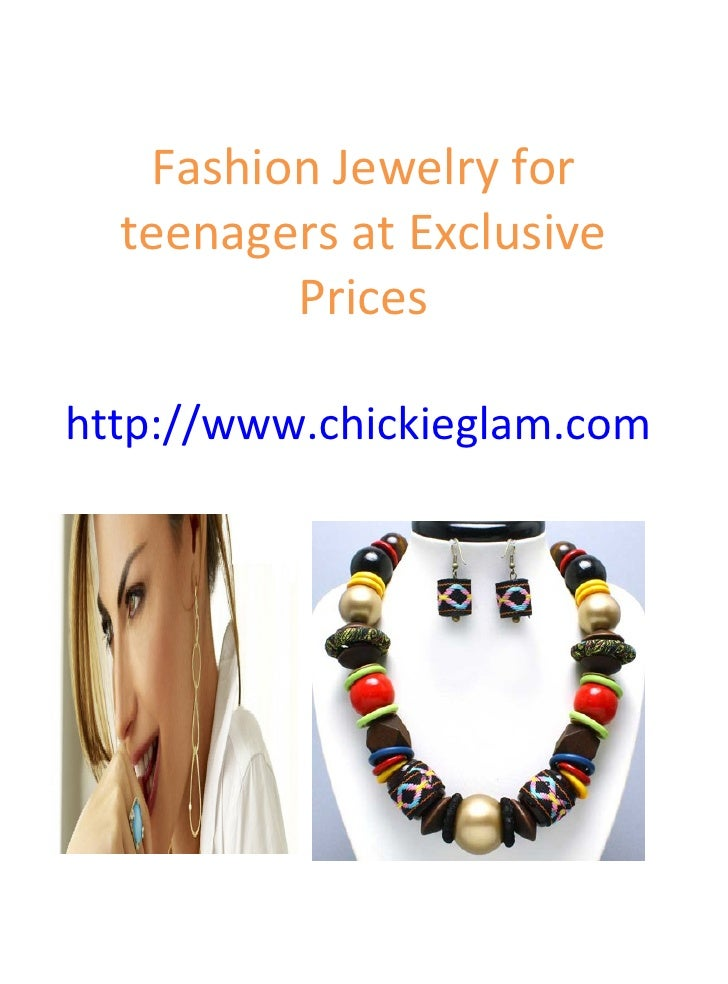 Fashion Jewelry for teenagers at Exclusive Prices http://www.chickieglam.com