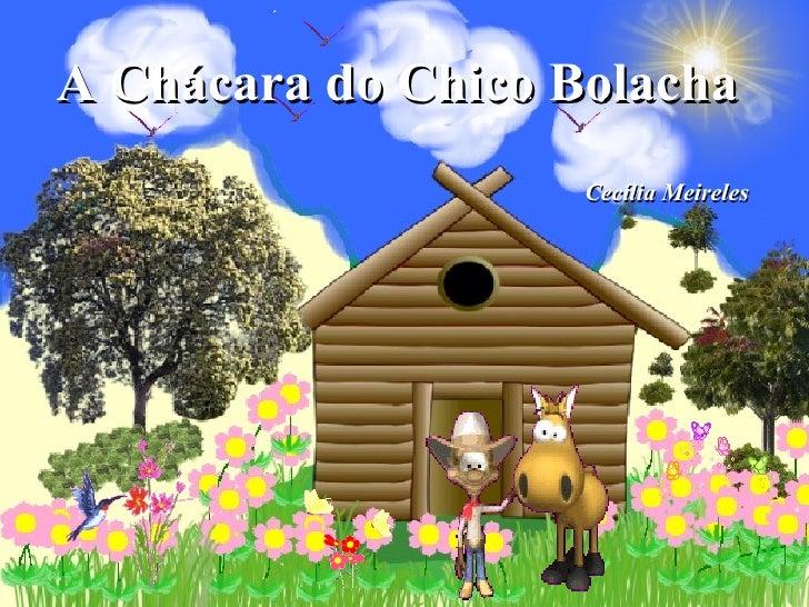 Cecília Meireles A Chácara do Chico Bolacha