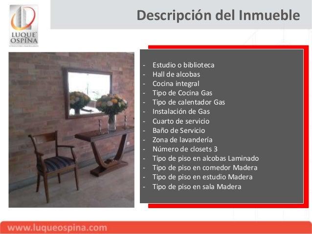 Descripción del Inmueble -  Tipo instalación de gas Natural Tipo cortinas Ninguna Vigilancia 24hrs Citófonos Número Ascens...