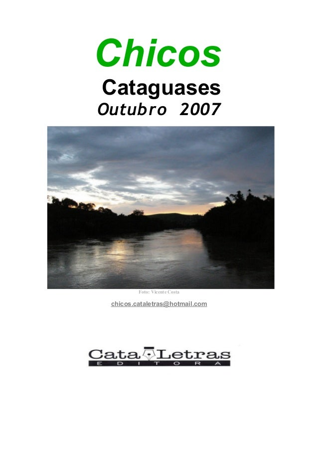 Chicos Cataguases Outubro 2007 Foto: Vicente Costa chicos.cataletras@hotmail.com