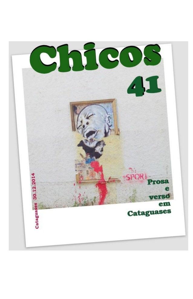 Chicos N. 41 Dezembro 2014 e-zine de literatura e ideias de Cataguases – MG Capa Arte na Rua Editores Emerson Teixeira Car...