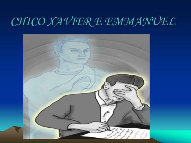 CHICO XAVIER E EMMANUEL