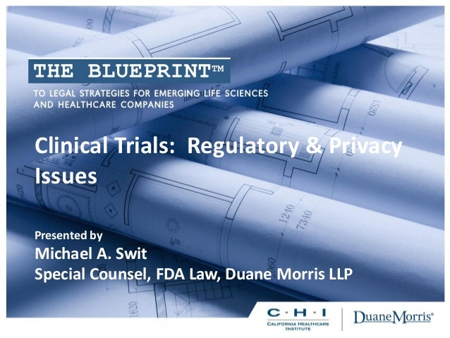 Clinical trials regulatory privacy issues clinical trials regulatory privacy issues presented by michael a swit special counsel malvernweather Choice Image
