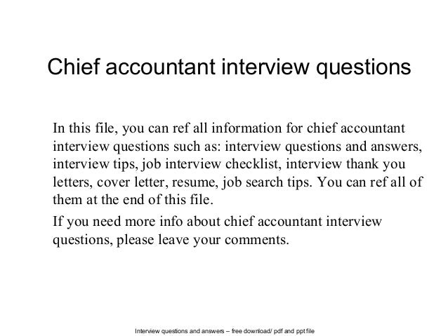 Interview questions and answers – free download/ pdf and ppt file Chief accountant interview questions In this file, you c...