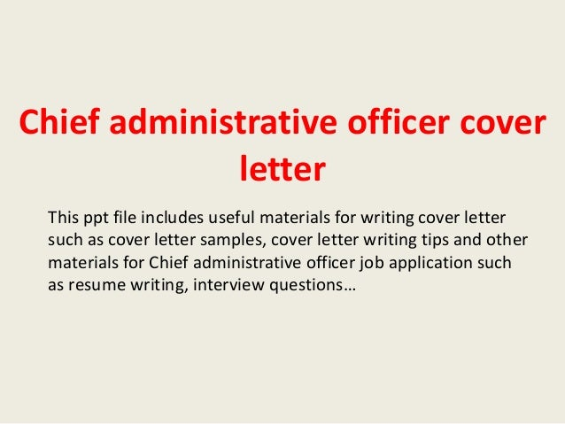 Chief Administrative Officer Cover Letter This Ppt File Includes Useful  Materials For Writing Cover Letter Such ...