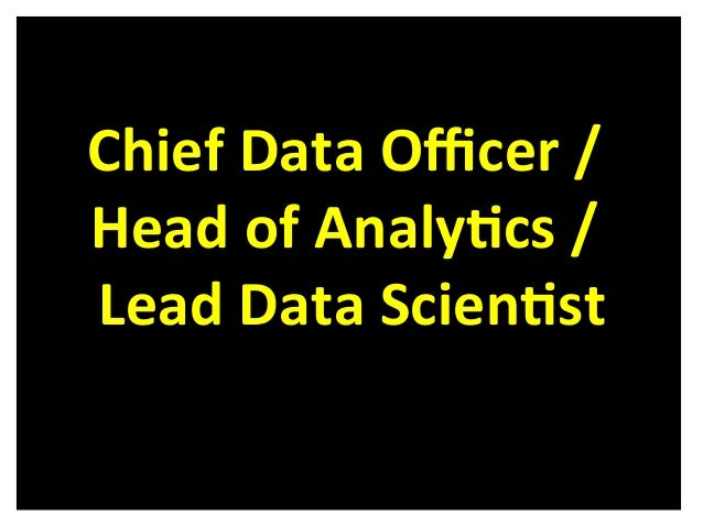 Chief  Data  Officer  /     Head  of  Analy6cs  /     Lead  Data  Scien6st
