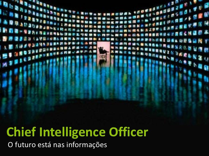 Chief Intelligence OfficerO futuro está nas informações