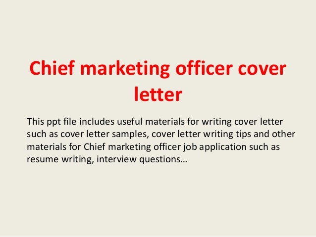 Chief Marketing Officer Cover Letter This Ppt File Includes Useful  Materials For Writing Cover Letter Such ...