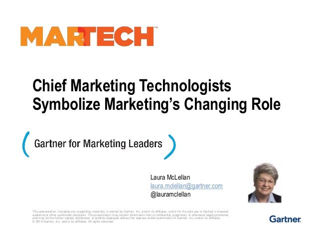 Chief Marketing Technologists Symbolize Marketing's Changing Role This presentation, including any supporting materials, i...