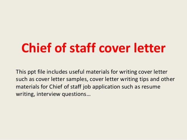 chief of staff cover letter this ppt file includes useful materials for writing cover letter such