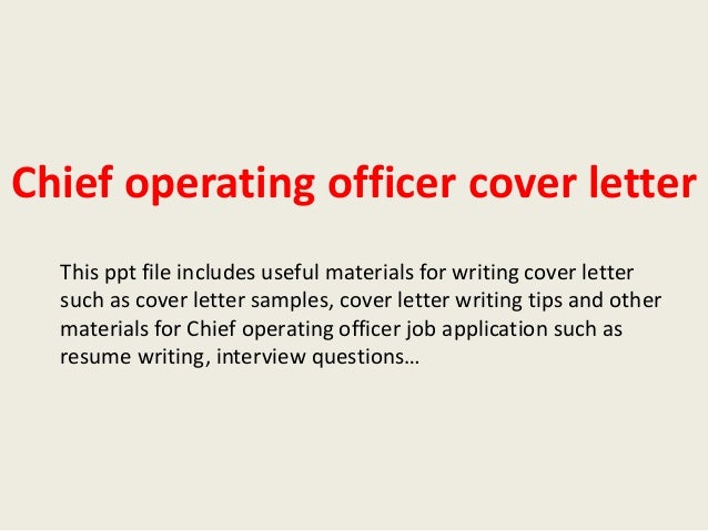 Chief operating officer cover letter This ppt file includes useful materials for writing cover letter such as cover letter...