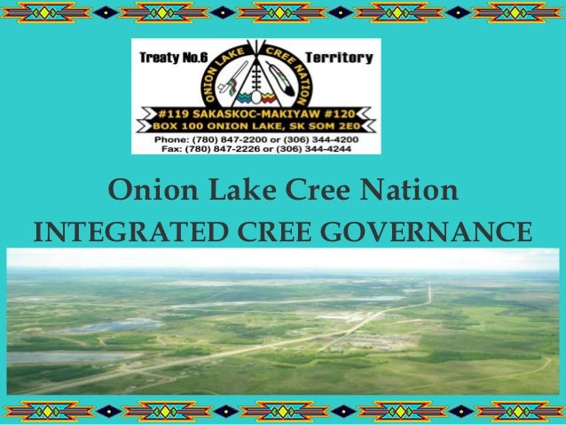 Onion Lake Cree NationINTEGRATED CREE GOVERNANCE