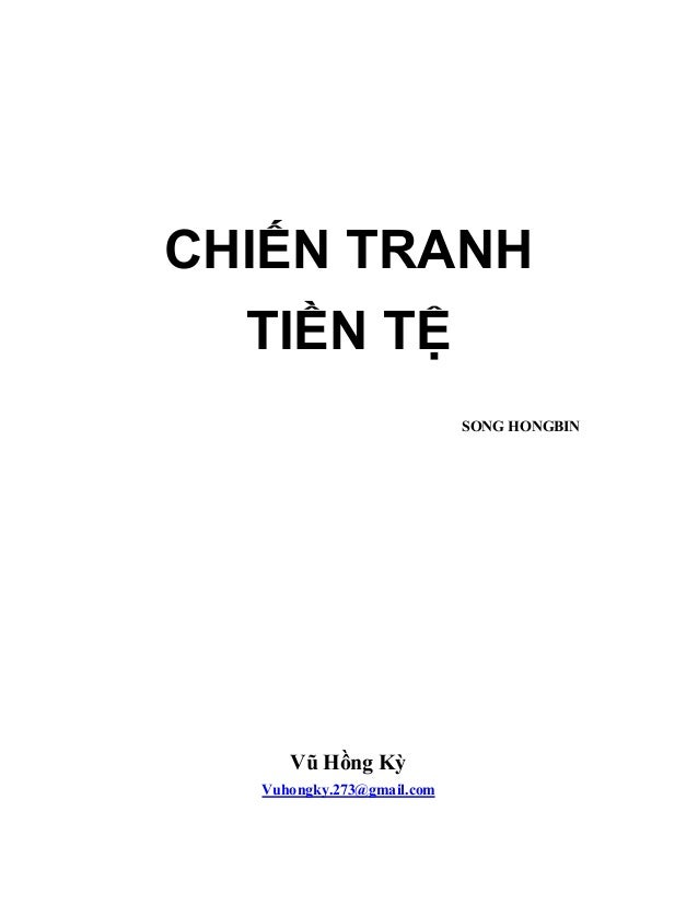 CHIẾN TRANH TIỀN TỆ SONG HONGBIN Vũ Hồng Kỳ Vuhongky.273@gmail.com