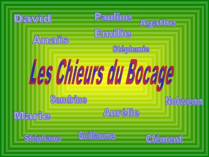 Les Chieurs du Bocage David Nolwenn Anaïs Agathe Pauline Emilie Stéphanie Aurélie Sandrine Marie Stéphane Guillaume Clément