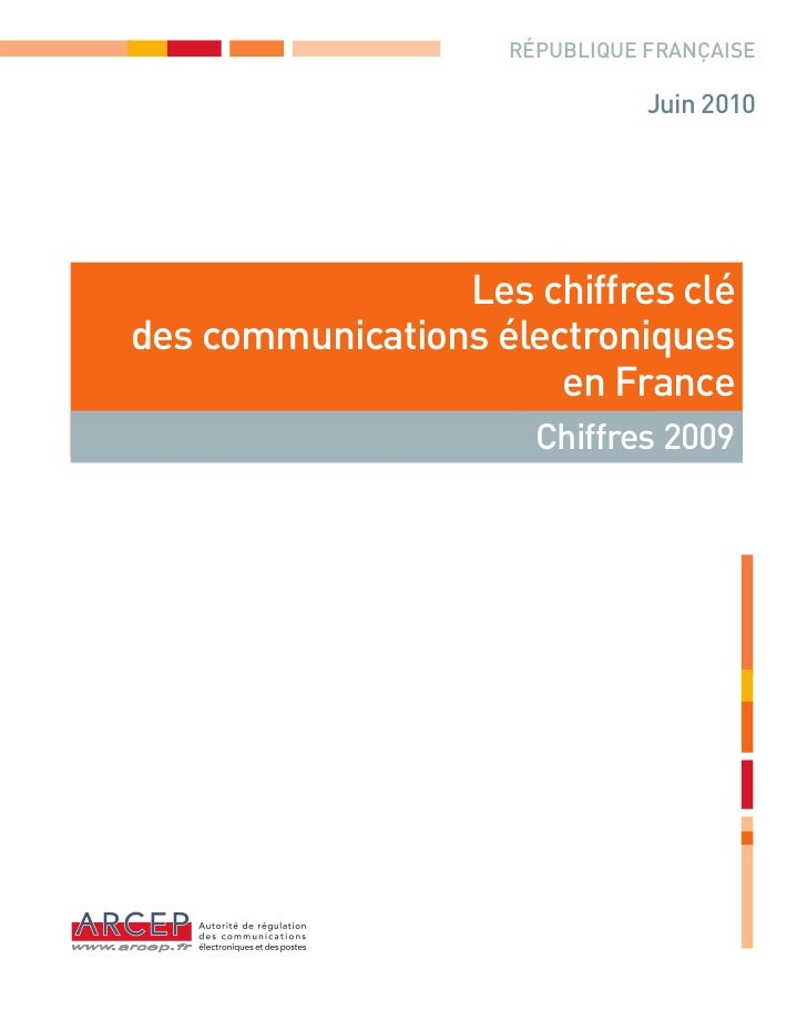 RÉPUBLIQUE FRANÇAISE                               Juin 2010                 Les chiffres clédes communications électroniq...