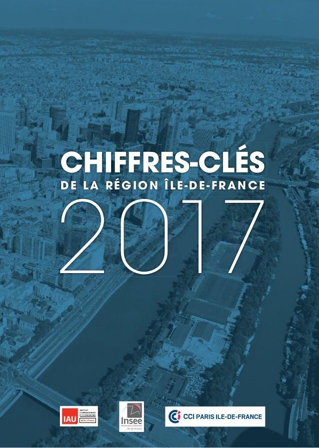 CHIFFRES-CLÉS 2017 DE LA RÉGION ÎLE-DE-FRANCE