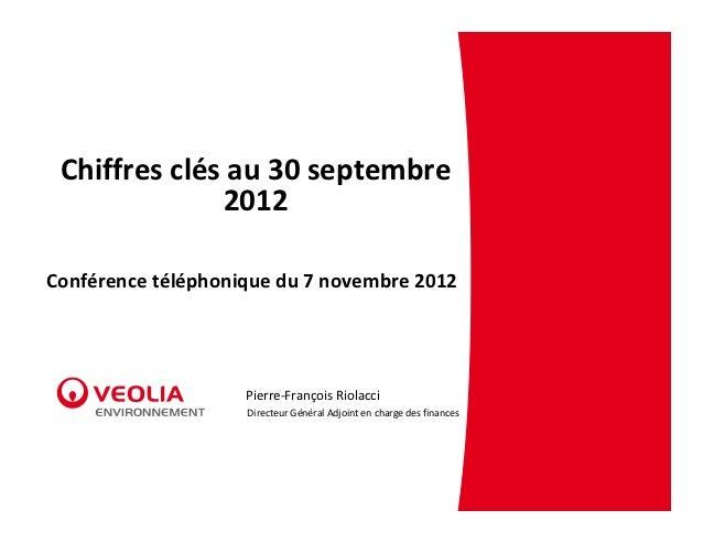 Chiffresclésau30septembre              2012Conférencetéléphoniquedu7novembre2012                    Pierre‐Franç...