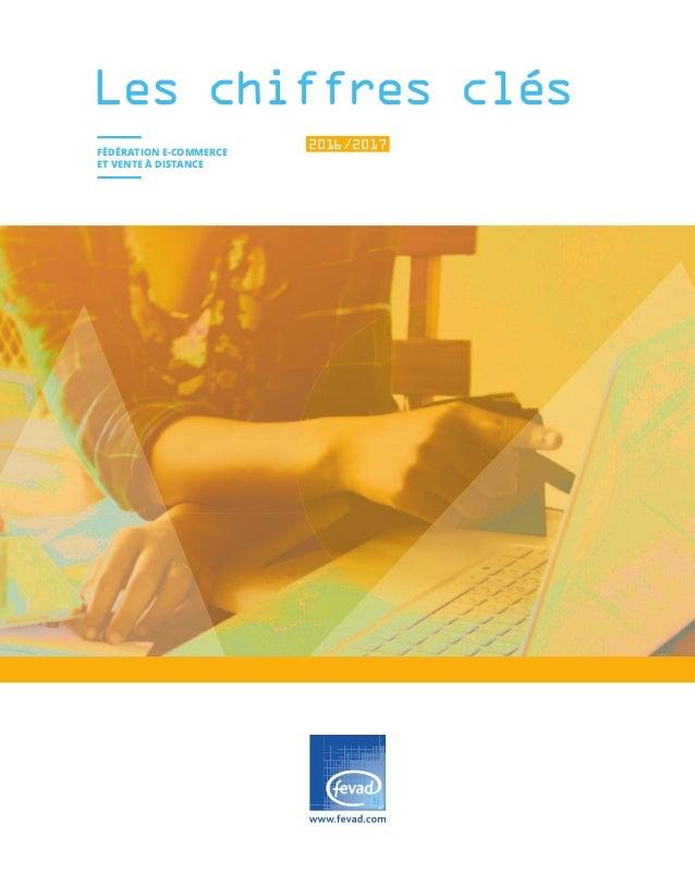 Les chiffres clés FÉDÉRATION E-COMMERCE ET VENTE À DISTANCE 2016/2017