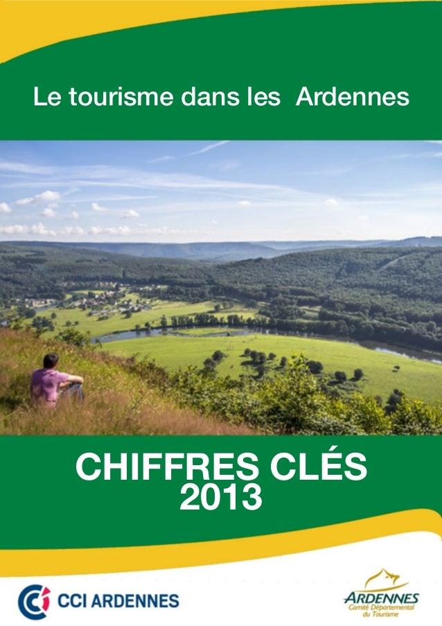 Le tourisme dans les Ardennes CHIFFRES CLÉS 2013