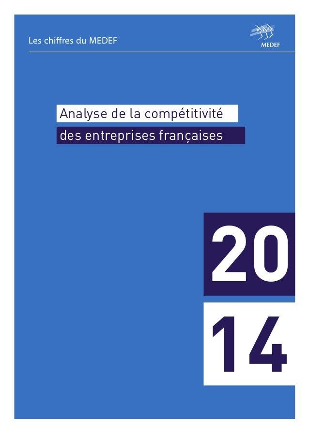 Les chiffres du MEDEF  Analyse de la compétitivité des entreprises françaises  20 14