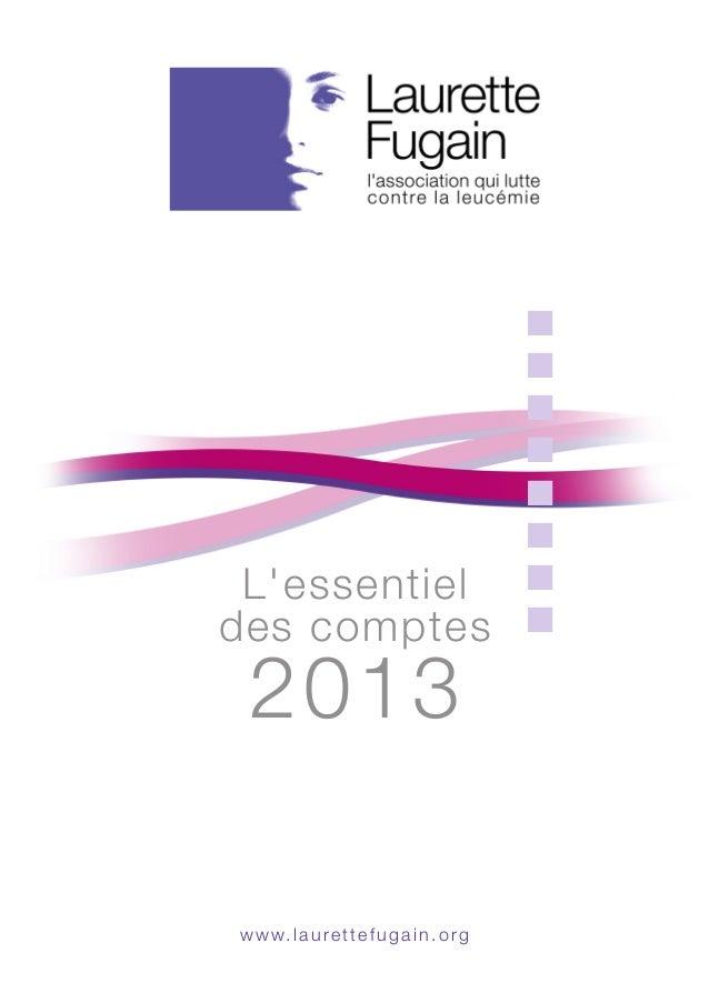 L'essentiel  des comptes  2013  n  n  n  n  n  n  n  n  www.laurettefugain.org