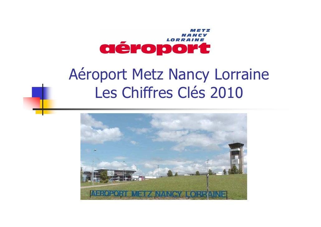 Aéroport Metz Nancy Lorraine   Les Chiffres Clés 2010