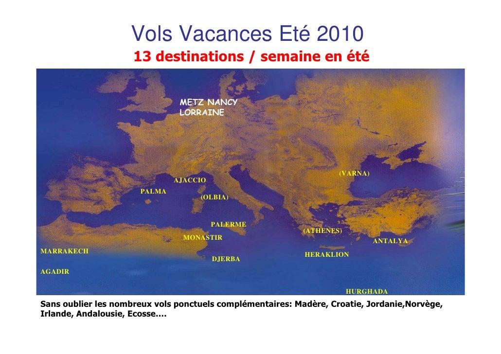 Vols Vacances Eté 2010                     13 destinations / semaine en été                               METZ NANCY      ...