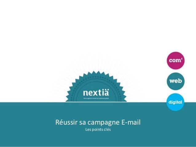 Réussir sa campagne E-mail         Les points clés